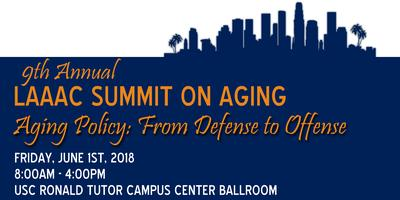 9th Annual LAAAC Summit on Aging @ USC Ronald Tutor Campus Center | Los Angeles | California | United States